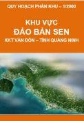 Quy hoạch phân khu tỷ lệ 1/2000 – Khu vực Đảo Bản Sen – Khu kinh tế Vân Đồn – Tỉnh Quảng Ninh