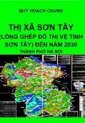 Quy hoạch thị xã Sơn Tây (lồng ghép đô thị vệ tinh Sơn Tây) đến năm 2030