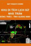 Quy hoạch tổng thể bảo tồn và phát huy giá trị Khu di tích lịch sử Nhà Trần – huyện Đông Triều - Tỉnh Quảng Ninh