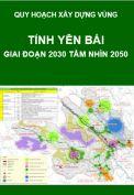 Quy hoạch xây dựng vùng tỉnh Yên Bái đến năm 2030, tầm nhìn đến năm 2050
