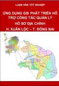 Ứng dụng GIS hỗ trợ quản lý hồ sơ địa chính tại huyện Long Thành – tỉnh Đồng Nai