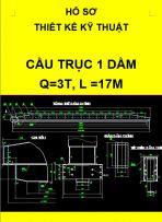 Hồ sơ thiết kế kỹ thuật cầu trục 1 dầm – Q=3T, L=17M
