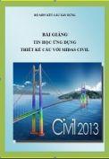 Bài giảng ứng dụng tin học – Thiết kế cầu với MIDAS CIVIL.