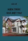 Hồ sơ mẫu bản vẽ kiến trúc nhà biệt thự