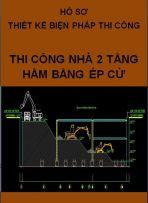 Hồ sơ biện pháp thi công tầng hầm bằng ép cừ đào mở