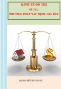 Tiểu luận: Kinh tế đô thị và vùng- Đề tài: Phương pháp xác định giá đất