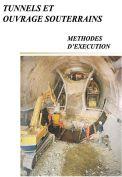 Tunnels et ouvrages souterrains: methodes dexecution