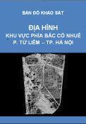 Bản đồ khảo sát địa hình khu vực phía Bắc Cổ Nhuế-Chèm – P. Từ Liêm – TP Hà Nội – Tỷ lệ 1/5.00