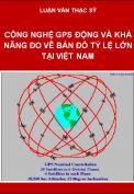 Công nghệ GPS động và khả năng ứng dụng trong công tác đo vẽ bản đồ tỷ lệ lớn tại Việt Nam