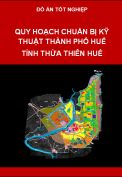 Đồ án quy hoạch chuẩn bị kỹ thuật thành phố Huế tỉnh Thừa Thiên Huế