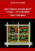 Đồ án quy hoạch chuẩn bị kỹ thuật thành phố Thái Bình tỉnh Thái Bình