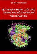 Đồ án quy hoạch mạng lưới giao thông khu đô thị Phố Nối tỉnh Hưng Yên