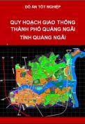 Đồ án quy hoạch mạng lưới giao thông thành phố Quảng Ngãi tỉnh Quảng Ngãi