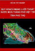 Đồ án quy hoạch mạng lưới thoát nước mưa thành phố Việt Trì tỉnh Phú Thọ