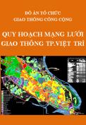 Đồ án tổ chức giao thông công cộng - Quy hoạch mạng lưới giao thông thành phố Việt Trì - Tỉnh Phú Thọ