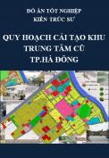 Đồ án tốt nghiệp kiến trúc sư – Quy hoạch cải tạo Khu trung tâm cũ thành phố Hà Đông