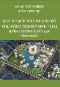 Đồ án tốt nghiệp kiến trúc sư – Quy hoạch Khu B3 khu đô thị, nông nghiệp sinh thái tại huyện Vĩnh Tường, huyện Yên Lạc –Tỉnh Vĩnh Phúc