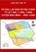 Đo đạc thành lập bản đồ địa chính tỷ lệ 1:500, 1:1000, 1:2000 khu do xã Đông Bình, huyện Bình Minh, tỉnh Vĩnh Long
