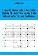 Đề tài thuyết minh kết cấu công trình trung tâm giám định hàng hóa thành phố Hồ Chí Minh