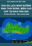Quy hoạch chi tiết 1/500 khu du lịch nghỉ dưỡng sinh thái rừng, biển cao cấp Hòn Giai, xã Ngọc Vừng, huyện Vân Đồn, tỉnh Quang Ninh.
