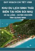 Quy hoạch chi tiết 1/500 khu du lịch sinh thái biển tại hòn Soi Nhụ, xã Hạ Long, huyện Vân Đồn, tỉnh Quang Ninh.