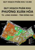 Quy hoạch phân khu Phường Xuân Hòa, thị xã Long Khánh, tỉnh Đồng Nai, tỷ lệ 1/2.000