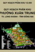 Quy hoạch phân khu Phường Xuân Trung, thị xã Long Khánh, tỉnh Đồng Nai, tỷ lệ 1/2.000