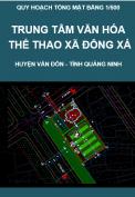 Quy hoạch tổng mặt bằng chi tiết 1/500 trung tâm văn hóa – thể thao xã Đông Xá huyện Vân Đồn