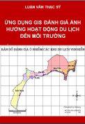 Ứng dụng GIS đánh giá ảnh hưởng hoạt động du lịch đến môi trường ven biển tỉnh Bình Thuận