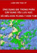 Ứng dụng Gis trong phân cấp xung yếu lưu vực xã Hiếu huyện Kon Plong tỉnh Kon Tum
