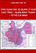 Ứng dụng GIS xây dựng mô hình 3D quản lý nhà cao tầng trên tuyến đường Điện Biên Phủ, quận Bình Thạnh, TPHCM