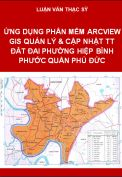 Ứng dụng phần mềm Arcview GIS quản lý và cập nhật thông tin đất đai trên địa bàn phường Hiệp Bình Phước, Quận Thủ Đức, Thành phố Hồ Chí Minh