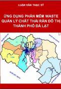 Ứng dụng phần mềm Waste quản  lý chất thải rắn đô thị thành phố Đà Lạt