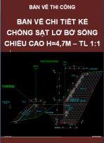 Bản vẽ chi tiết kè chống sạt lở bờ sông chiều cao H=4,7m tường chắn H=3,9m, taluy ke 1:1