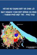 Bản vẽ Quy hoạch sử dụng đất và quy hoạch chia lô – KĐT Đồng Cả Ông – thành phố Việt Trì