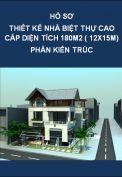 Hồ sơ thiết kế kiến trúc nhà biệt thự cao cấp diện tích xây dựng 180m2 (12x15m)