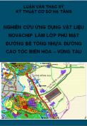 Luận văn thạc sỹ - Nghiên cứu ứng dụng vật liệu Novachip làm lớp phủ mặt đường bê tông nhựa đường cao tốc Biên Hòa – Vũng Tàu.