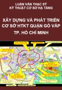 Luận văn thạc sỹ - Nghiên cứu xây dựng và phát triển cơ sở hạ tầng kỹ thuật quận Gò Vấp, Tp. Hồ Chí Minh theo xu hướng hiện đại, đồng bộ, bền vững.