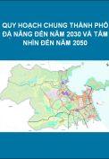 Quy hoạch chung thành phố Đà Nẵng đến năm 2030 và tầm nhìn đến năm 2050
