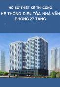 Thiết kế BVTC – Hệ thống điện tòa nhà văn phòng 27 tầng