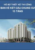 Thiết kế BVTC – Kết cấu tòa nhà chung cư 15 tầng