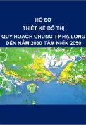 Thiết kế đô thị - Quy hoạch chung thành phố Hạ Long đến năm 2030 – tầm nhìn 2050