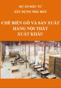 Dự án đầu tư xây dựng nhà máy Chế biến gỗ và sản xuất hàng nội thất xuất khẩu