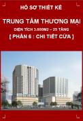 Hồ sơ bản vẽ thi công Trung tâm thương mại và căn hộ cao cấp cho thuê - Phần 6 :  Chi tiết cửa