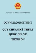 QCVN 26:2010/BTNMT – Quy chuẩn kỹ thuật quốc gia về tiếng ồn