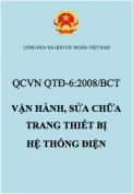 QCVN QTĐ-6, QCVN QTĐ-6:2009/BCT, QTĐ-6:2009/BCT, trang thiết bị, thiết bị điện, hệ thống điện, kỹ thuật điện, vận hành, sửa chữa, sửa chữa điện