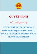 Quyết định 326/QĐ-TTg  Phê duyệt quy hoạch phát triển mạng đường bộ cao tốc Việt Nam đến năm 2020 và định hướng đến năm 2030