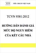 TCVN 9381:2012 Hướng dẫn đánh giá mức độ nguy hiểm của kết cấu nhà