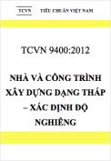 TCVN 9400:2012 Nhà và công trình xây dựng dạng tháp – Xác định độ nghiêng bằng phương pháp trắc địa