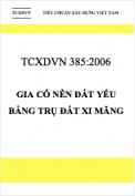 TCXDVN 385:2006 Gia cố nền đất yếu bằng trụ đất xi măng